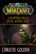 WORLD OF WARCRAFT- CREPUSCULO DOS ASPECTOS