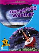 DANGEROUS WEATHER / THE WEATHER MACHINE - LEVEL 5