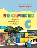 NO CAPRICHO C - CALIGRAFIA INTEGRADA - Ensino Fundamental I - Integrado
