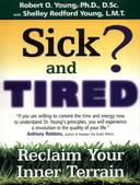 SICK AND TIRED?