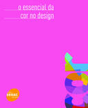 O ESSENCIAL DA COR NO DESIGN