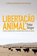 LIBERTAÇAO ANIMAL - O CLASSICO DEFINITIVO SOBRE