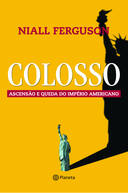 COLOSSO - ASCENSAO E QUEDA DO IMPERIO AMERICANO