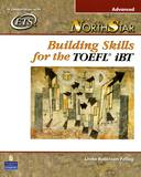 NORTHSTAR BUILDING SKILLS FOR THE TOEFL IBT ADVANC