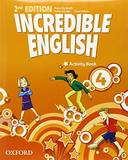INCREDIBLE ENGLISH 4 - ACTIVITY BOOK