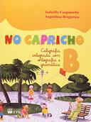 NO CAPRICHO B - CALIGRAFIA INTEGRADA COM ORTOGRAFIA E GRAMATICA - Ensino Fundamental I - Integrado