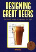 DESIGNING GREAT BEERS - ULTIMATE GUIDE TO BREWING