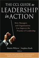 THE CCL GUIDE TO LEADERSHIP IN ACTION