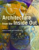 ARCHITECTURE FROM THE INSIDE OUT
