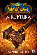 WORLD OF WARCRAFT - A RUPTURA