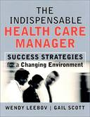 THE INDISPENSABLE HEALTH CARE MANAGER