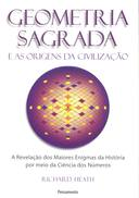GEOMETRIA SAGRADA E AS ORIGENS DA CIVILIZAÇAO