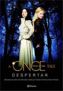 ONCE UPON A TIME - DESPERTAR