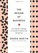 DESIGN OF BUSINESS, THE - WHY DESIGN