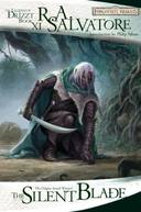 LEGEND OF DRIZZT, V.11 - SILENT BLADE