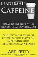 LEADERSHIP CAFFEINE-IDEAS TO ENERGIZE YOUR