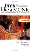 BREW LIKE A MONK - TRAPPIST, ABBEY, AND STRONG