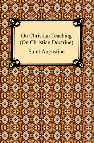 on-christian-teaching-on-christian-doctrine