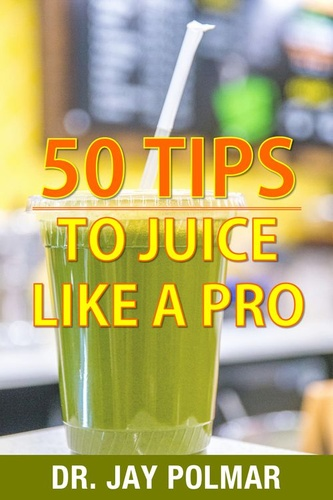 50-juicing-tips-to-juice-like-a-pro