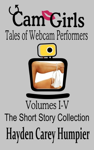 cam girls (tales of webcam performers collection)