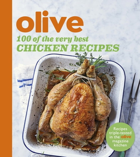 olive-100-of-the-very-best-chicken-recipes