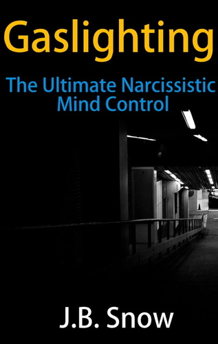 gaslighting-the-ultimate-narcissistic-mind