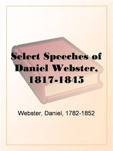 select-speeches-of-daniel-webster