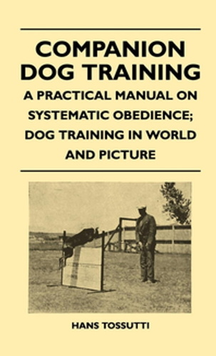 companion-dog-training-a-practical-manual-on