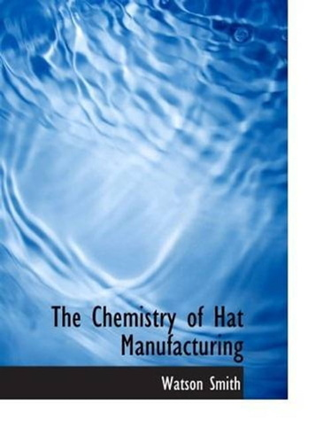 chemistry-of-hat-manufacturing-the