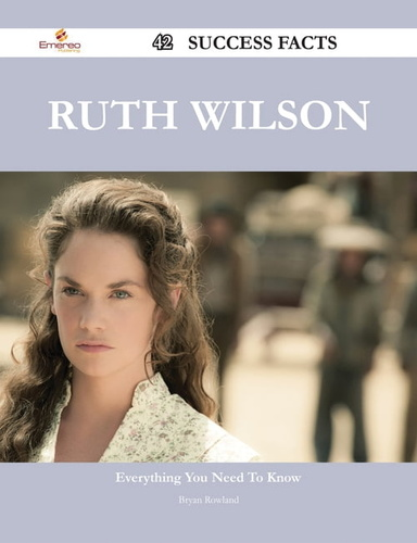 ruth wilson 42 success facts - everything you