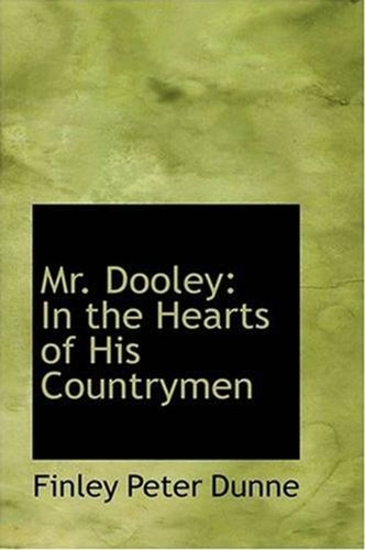 mr-dooley-in-the-hearts-of-his-countrymen