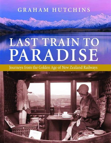 last-train-to-paradise-journeys-from-the-golden