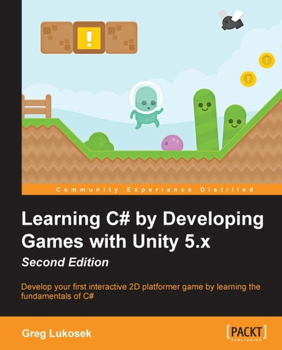 learning-c-by-developing-games-with-unity-5x