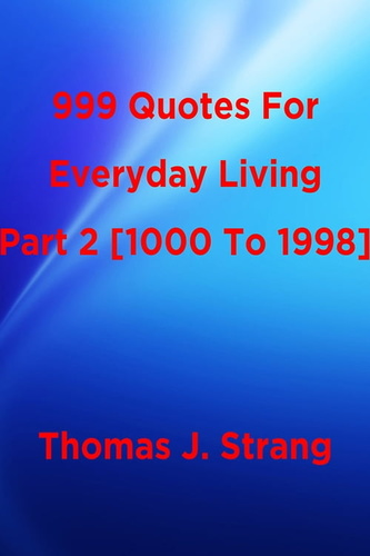999-quotes-for-everyday-living-part-2-1000-to