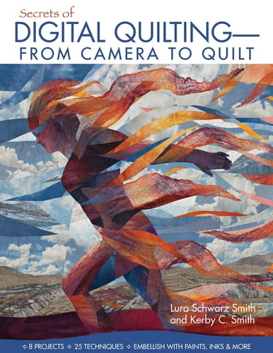 secrets of digital quilting-from camera to quilt