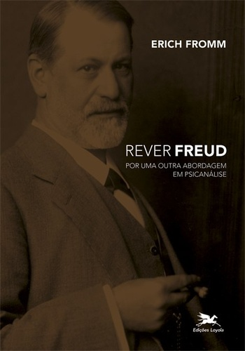 Erich Fromm - Rever Freud