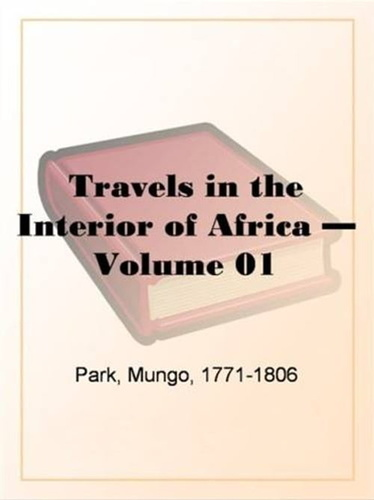 travels-in-the-interior-of-africa-volume-1