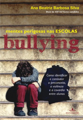 BULLYING - MENTES PERIGOSAS NA ESCOLA