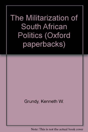 militarization-of-south-african-politics-the