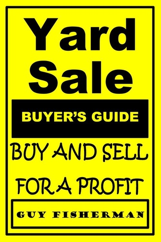 yard-sale-buyer-guide-buy-sell-for-profit