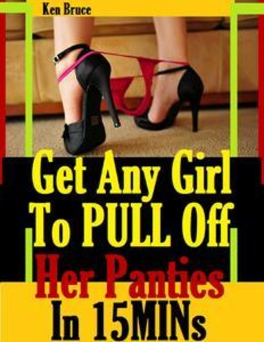 get-any-girl-to-pull-off-her-panties-in-fifteen