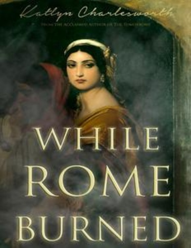 while-rome-burned