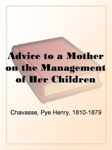 advice-to-a-mother-on-the-management-of-her