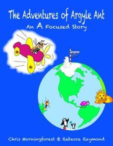 adventures-of-argyle-ant-an-a-focused-story-the
