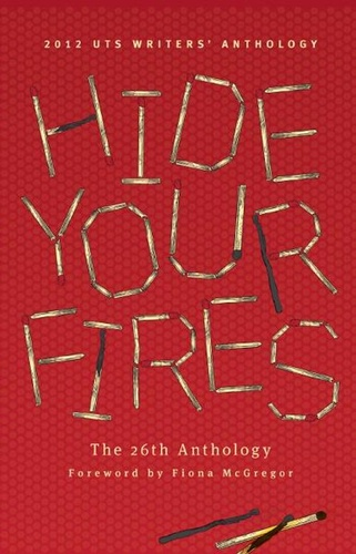 hide-your-fires-2012-uts-writers-anthology