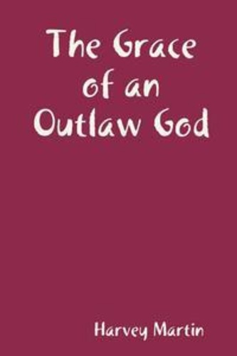 grace-of-an-outlaw-god-the