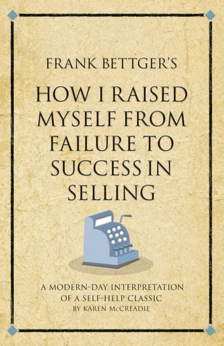 frank-bettger-how-i-raised-myself-from-failure