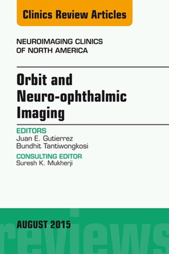 orbit-neuro-ophthalmic-imaging-an-issue-of