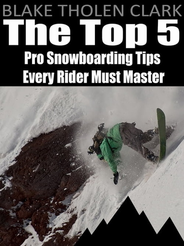 top-5-pro-snowboarding-tips-every-rider-must