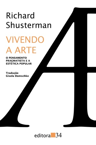 Vivendo a Arte - Richard Shusterman